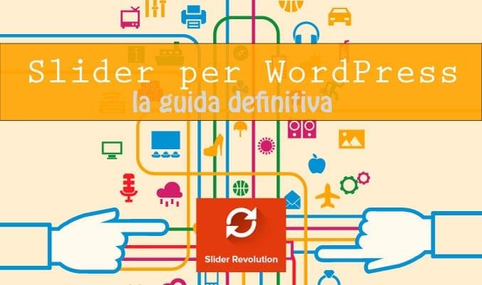Slider WordPress: perché scegliere Revolution Slider [guida completa]