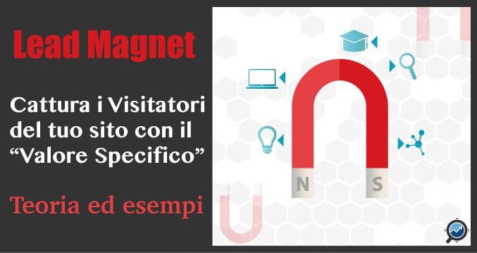 """16 Esempi di Lead Magnet Per Catturare i Tuoi Visitatori Offrendo """"Valore"""""""